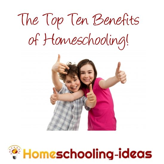Top ten benefits of homeschooling