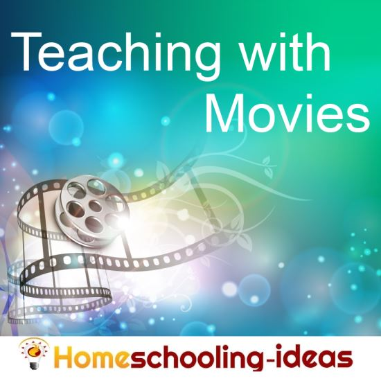 Teaching with Movies - Homeschooling-ideas